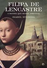 Filipa de Lencastre a rainha que mudou Portugal.jpg